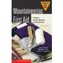 Mountaineering first aid Guide to Accident Response and First Aid
