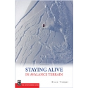 Staying Alive in Avalanche terrain 2nd Ed